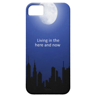 Living in the Here and Now iPhone 5 Case