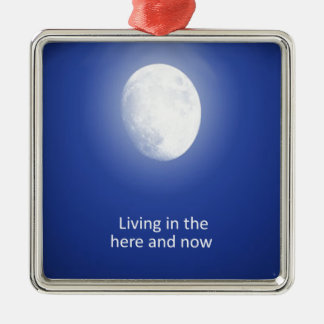 Living in the Here and Now Square Metal Christmas Ornament
