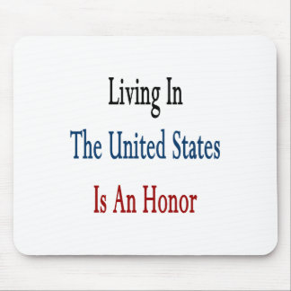 living in the united states is an honor mouse pad