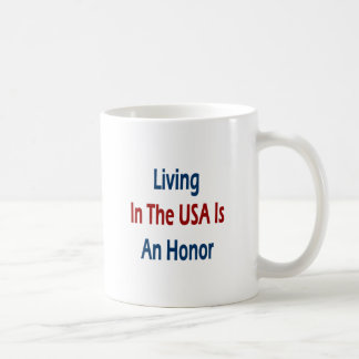 Living In The USA Is An Honor Mug