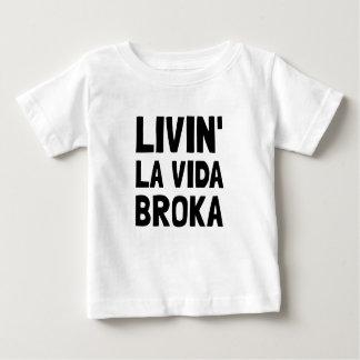 Living La Vida Broka Baby T-Shirt