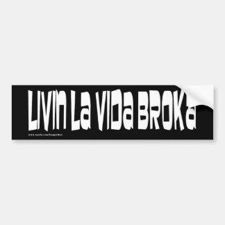 Living La Vida Broka Car Bumper Sticker