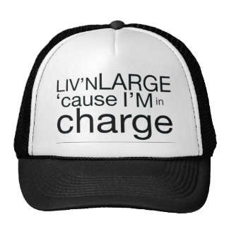 Living Large cause I'm in Charge Trucker Hat