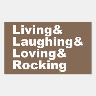 Living&Laughing&Loving&ROCKING (wht) Rectangular Sticker