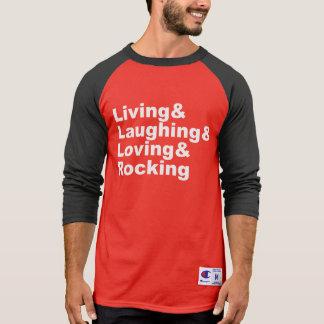 Living&Laughing&Loving&ROCKING (wht) T-Shirt