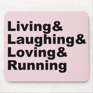 Living&Laughing&Loving&RUNNING (blk) Mouse Pad