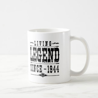Living Legend Since 1944 Coffee Mug