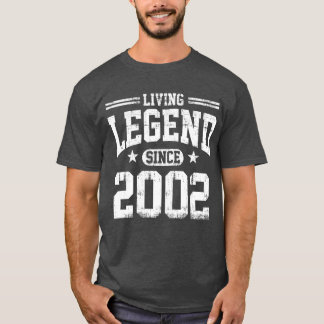 Living Legend Since 2002 T-Shirt