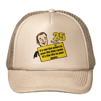 Living Life 25th Birthday Gifts Trucker Hat