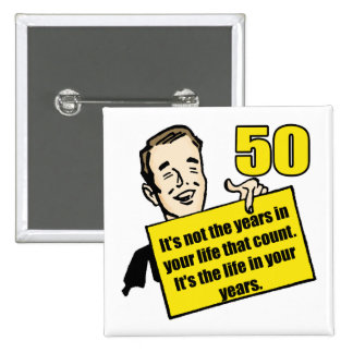 Living Life 50th Birthday Gifts Pinback Buttons