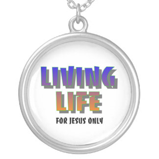 Living life for Jesus only Christian saying Round Pendant Necklace