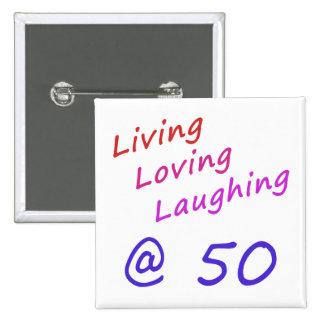 Living Loving Laughing At 50 Pin