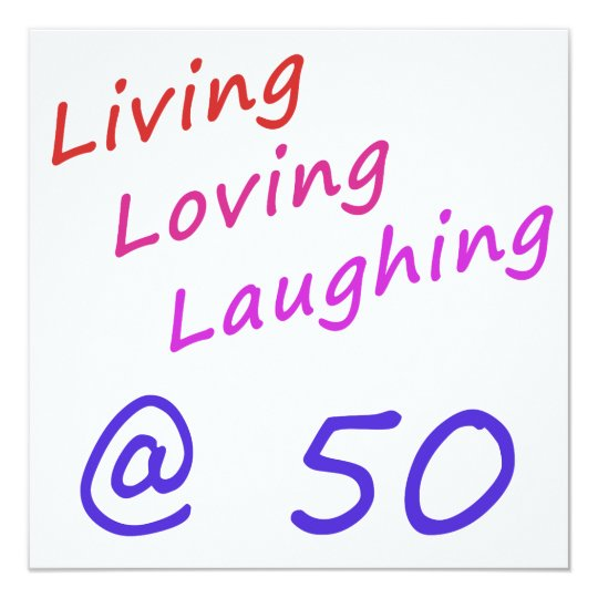 Living Loving Laughing At 50 Card