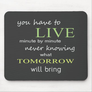 Living Minute by Minute Mouse Pad