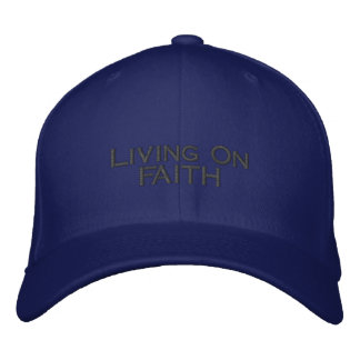 Living On Faith Embroidered Hat