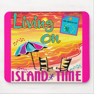 Living on Island Time Mouse Pad