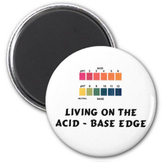 Living on the Acid / Base Edge 2 Inch Round Magnet