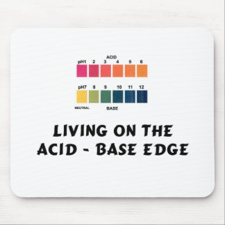 Living on the Acid / Base Edge Mouse Pad