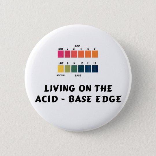 Living on the Acid / Base Edge Pinback Button