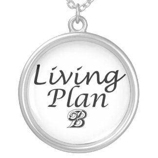 Living Plan B funny unique necklace gift idea