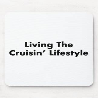 Living The Cruisin Lifestyle Mouse Pad