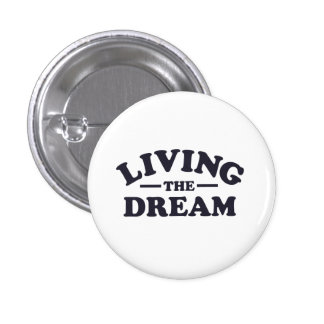 Living the Dream 1 Inch Round Button