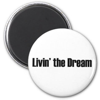 Living The Dream 2 Inch Round Magnet