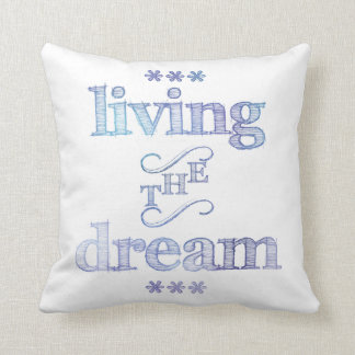 Living The Dream Blue Pillows