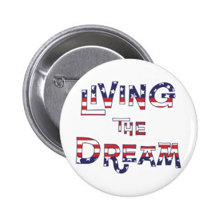 Living the Dream 2 Inch Round Button