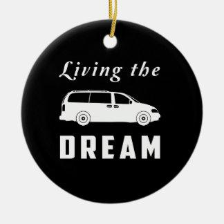 Living the Dream Ceramic Ornament