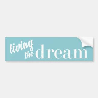 Living the Dream Choose Your Color Bumper Sticker