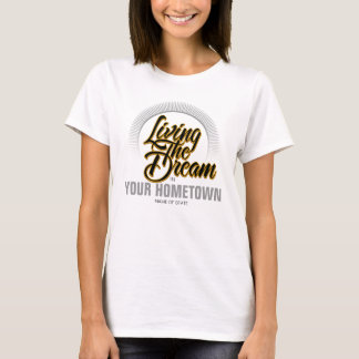 Living The Dream (customizable) T-Shirt