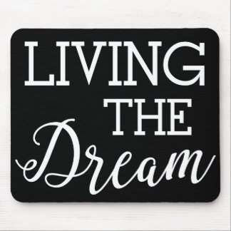Living the Dream Good Life Mouse Pad
