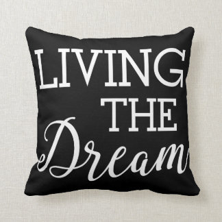 Living the Dream Good Life Throw Pillow