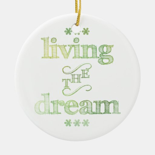Living The Dream Green Christmas Ornament