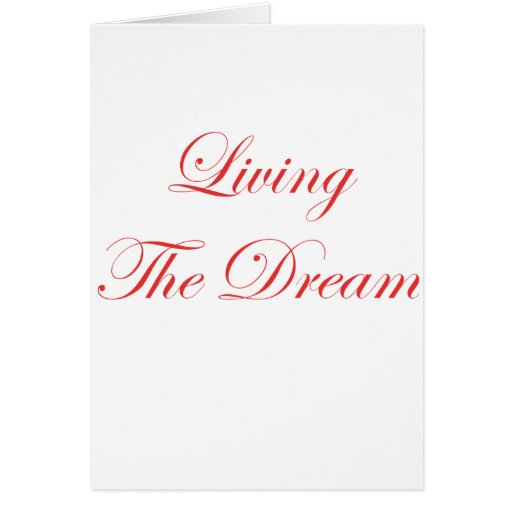 Living The Dream Greeting Card