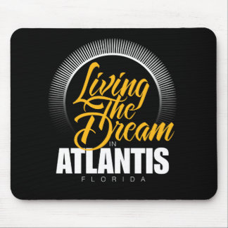 Living the Dream in Atlantis Mouse Pad