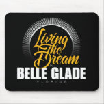 Living the Dream in Belle Glade Mousepads