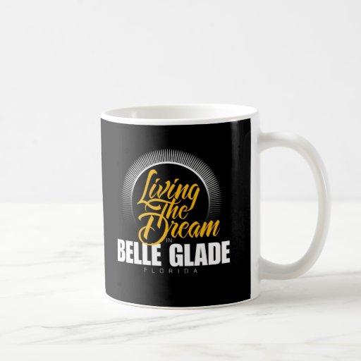 Living the Dream in Belle Glade Mugs