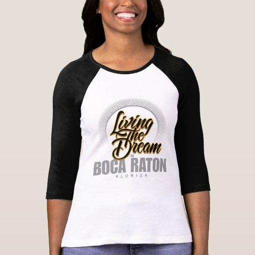 Living the Dream in Boca Raton Tee Shirt