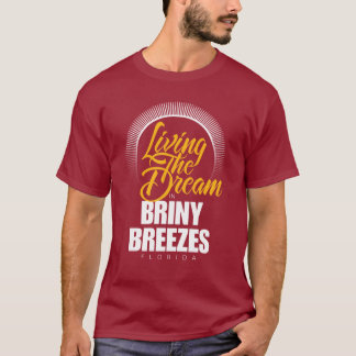 Living the Dream in Briny Breezes T-Shirt