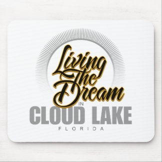 Living the Dream in Cloud Lake Mouse Pad