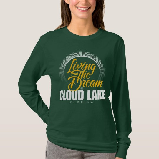 Living the Dream in Cloud Lake T-Shirt