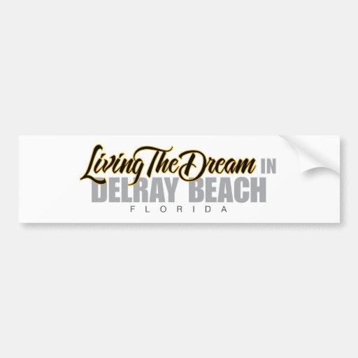 Living the Dream in Delray Beach Car Bumper Sticker