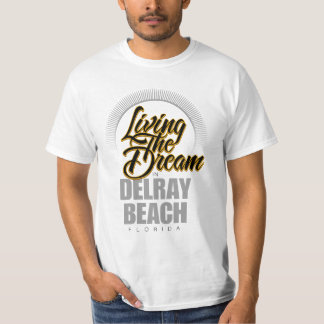 Living the Dream in Delray Beach T-Shirt