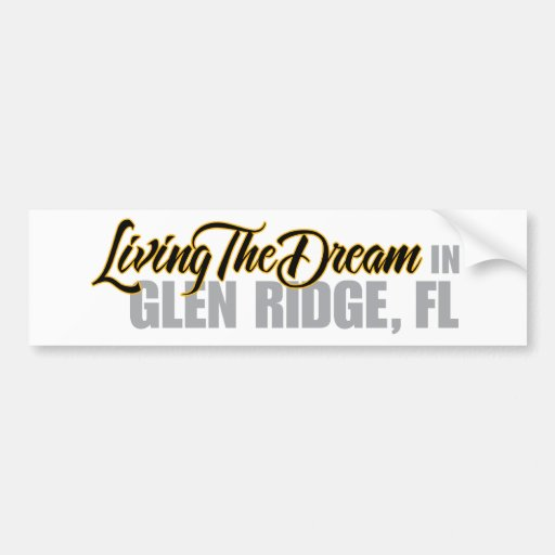 Living the Dream in Glen Ridge Car Bumper Sticker