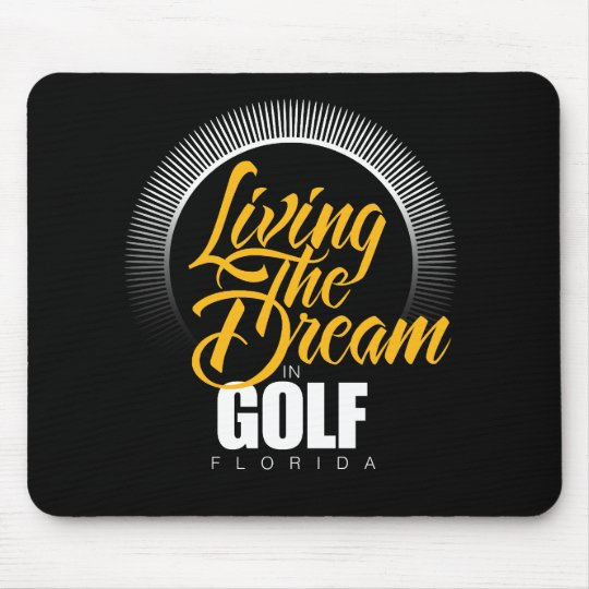 Living the Dream in Golf Mouse Pad