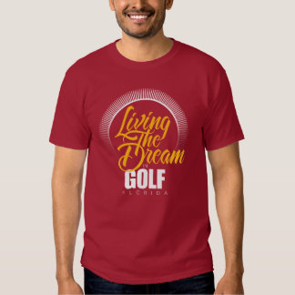 Living the Dream in Golf T-shirt