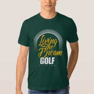 Living the Dream in Golf T-shirts
