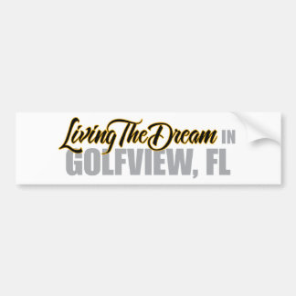 Living the Dream in Golfview Car Bumper Sticker